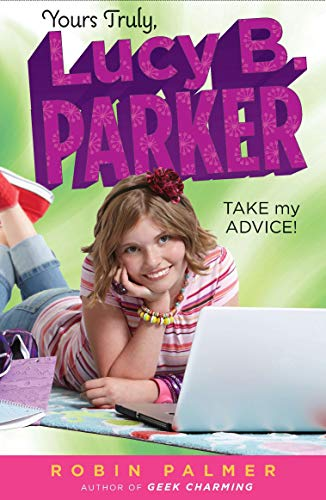 9780142415030: Take My Advice! (Yours Truly, Lucy B. Parker (Quality))