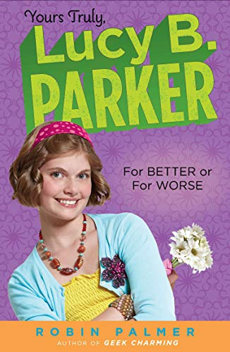 Yours Truly, Lucy B. Parker: For Better: Palmer, Robin