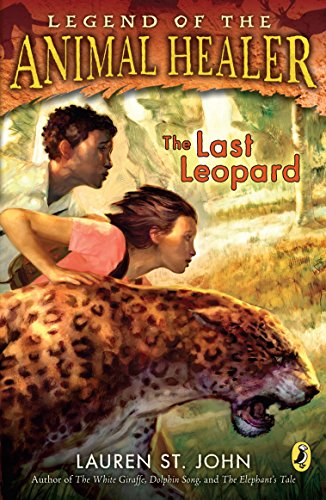 The Last Leopard (Legend of the Animal: Lauren St. John