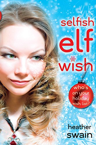 9780142416747: Selfish Elf Wish (Zephyr)