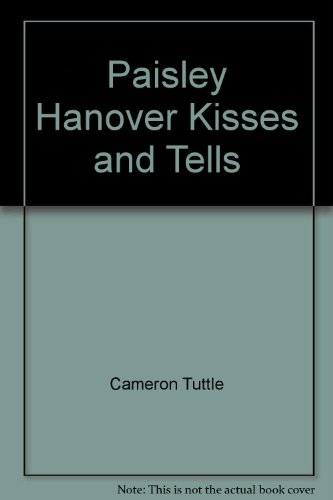 9780142416983: Paisley Hanover Kisses and Tells