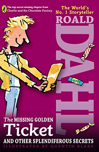 The Missing Golden Ticket and Other Splendiferous: Roald Dahl