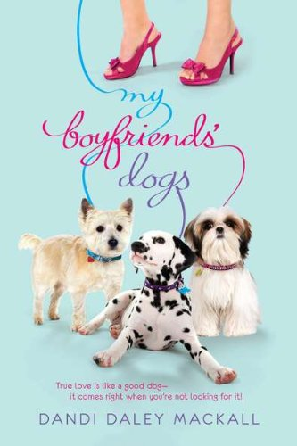 My Boyfriends' Dogs (Tales of Adam and Even and Shirley) (9780142417775) by Dandi Daley Mackall