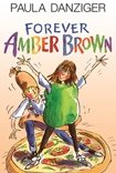 9780142418628: Forever Amber Brown