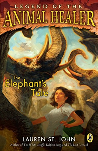 9780142418796: The Elephant's Tale (Legend of the Animal Healer)