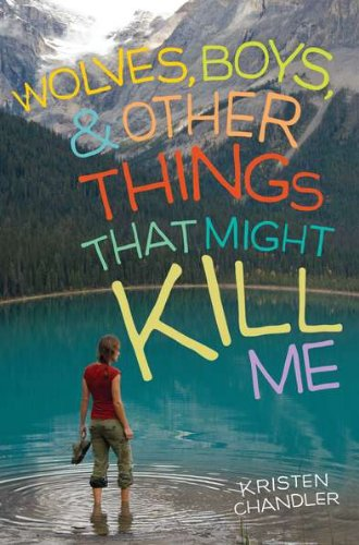 9780142418833: Wolves, Boys, & Other Things That Might Kill Me