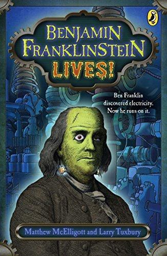 9780142419359: Benjamin Franklinstein Lives!