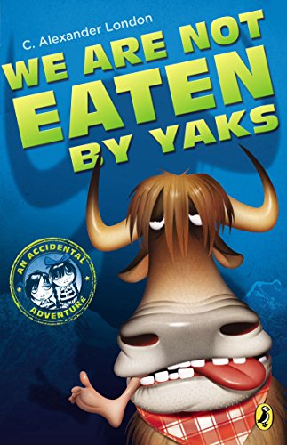 9780142420560: We Are Not Eaten by Yaks (An Accidental Adventure)