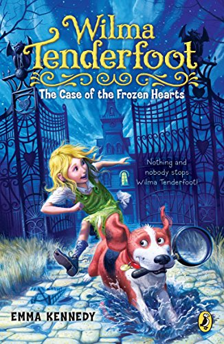 Wilma Tenderfoot: the Case of the Frozen: Emma Kennedy