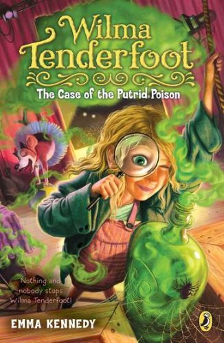 Wilma Tenderfoot: The Case of the Putrid: Emma Kennedy