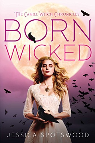 Born Wicked (The Cahill Witch Chronicles, Band 1)