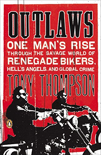 9780142422601: Outlaws: One Man's Rise Through the Savage World of Renegade Bikers, Hell's Angels and Gl Obal Crime