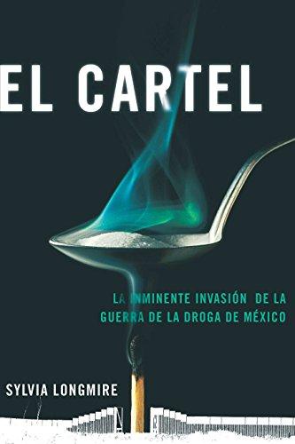 9780142424575: El Cartel: La inminente invasion de la guerra de la droga de Mexico (Actualidad) (Spanish Edition)