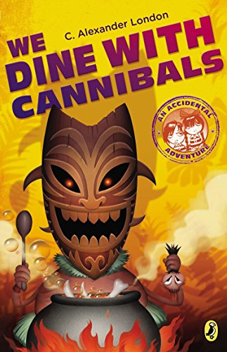 9780142424742: We Dine with Cannibals (Accidental Adventure)