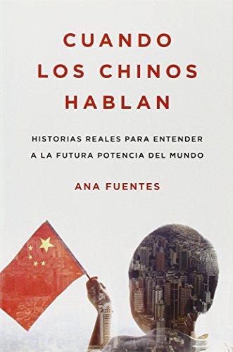 Cuando los chinos hablan: Historias reales para: Fuentes, Ana