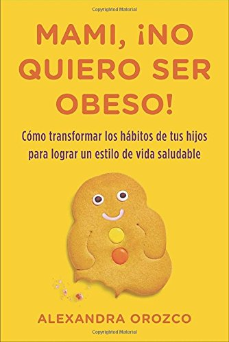 9780142425640: Mami, ¡no quiero ser obeso! (Spanish Edition)