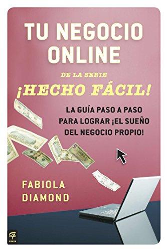 9780142425657: Tu Negocio Online Hecho Facil!: La Guia Paso a Paso Para Lograr El Sueno del Negocio Propio!