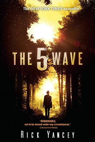 The 5th Wave: The First Book of the 5th Wave Series: Yancey, Rick