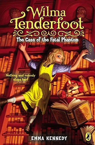 9780142426098: Wilma Tenderfoot: the Case of the Fatal Phantom