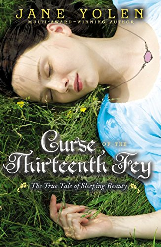 9780142427613: Curse of the Thirteenth Fey: The True Tale of Sleeping Beauty