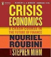 9780142427712: Crisis Economics: A Crash Course in the Future of Finance