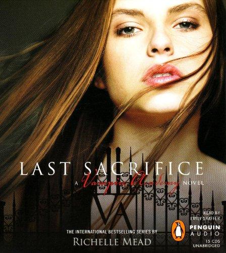 Last Sacrifice: A Vampire Academy Novel: Mead, Richelle