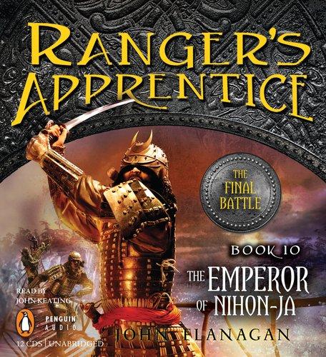 Ranger's Apprentice, Book 10: The Emperor of Nihon-Ja: Flanagan, John
