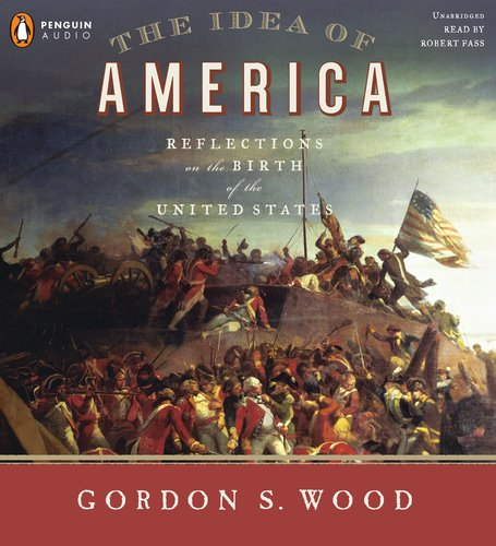 9780142429396: The Idea of America: Reflections on the Birth of the United States