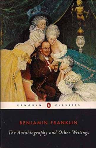 The Autobiography and Other Writings (Penguin Classics): Benjamin Franklin, Kenneth