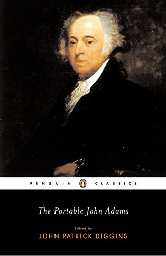 The Portable John Adams (Penguin Classics): Adams, John