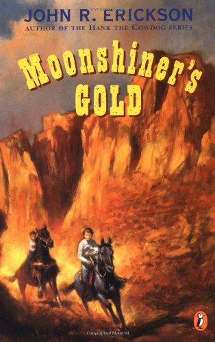 Moonshiner's Gold: Erickson, John R.