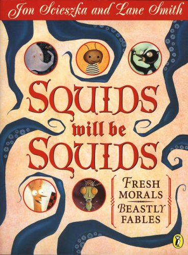 9780142500408: Squids Will be Squids: Fresh Morals, Beastly Fables (Picture Puffins)