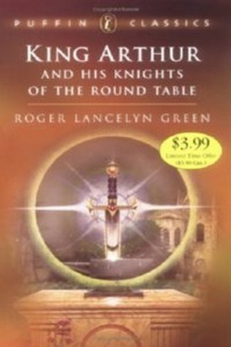 9780142501009: King Arthur & His Knights of T