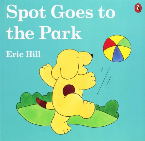 Spot Goes to the Park (color): Eric Hill