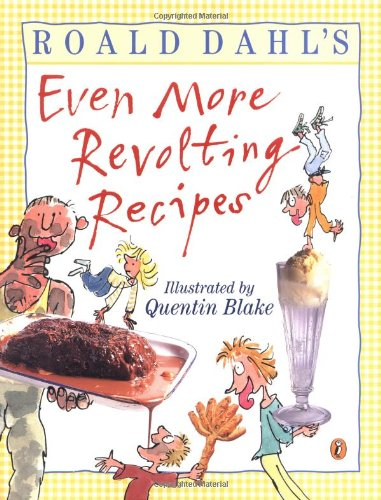 9780142501658: Roald Dahl's Even More Revolting Recipes