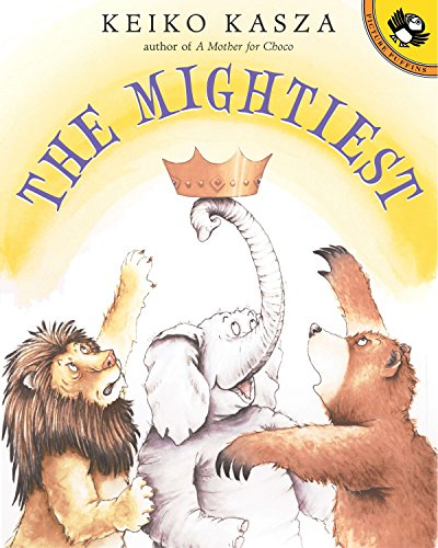 The Mightiest (Picture Puffin Books): Kasza, Keiko