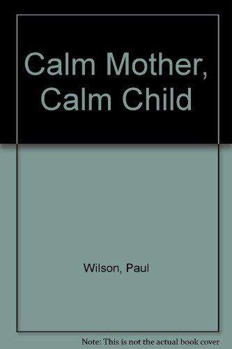 9780143000006: Calm Mother, Calm Child