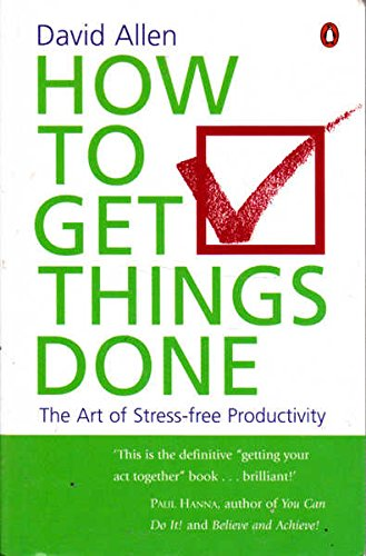 9780143000181: How to Get Things Done, the Art of Stress-free Productivity [Paperback] by Da...