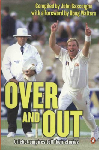 9780143000419: Over and Out: Cricket Umpires Tell Their Stories