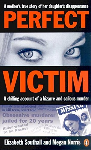 9780143001027: Perfect Victim: A Chilling Account of a Bizarre and Callous Murder.a Mother's True Story of Her Daughter's Disappearance