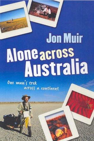 9780143001263: Alone across Australia: One Man's Trek across a Continent