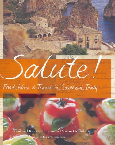 9780143001409: Salute: Food Wine And Travel In Southern Italy