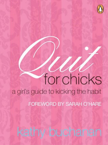 9780143001508: Quit for Chicks: A Girls' Guide to Kicking the Habit