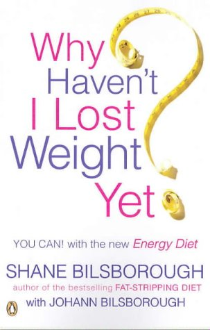9780143001812: Why Haven't I Lost Weight Yet?: The Unique Energy Diet Shows You How