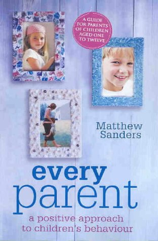 9780143002116: Every Parent : A Positive Approach to Children's Behaviour