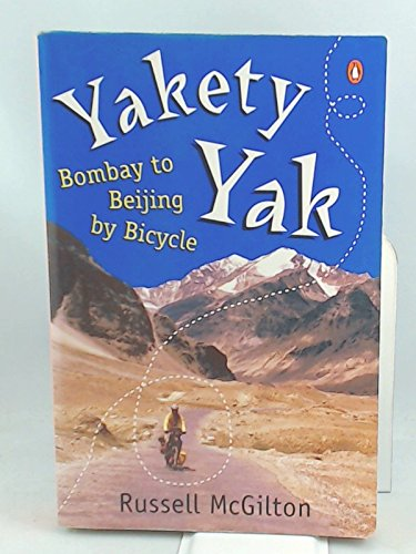 9780143002475: Yakety Yak: Bombay to Beijing by Bicycle