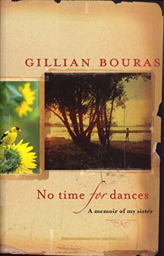 NO TIME FOR DANCES A Memoir of My Sister