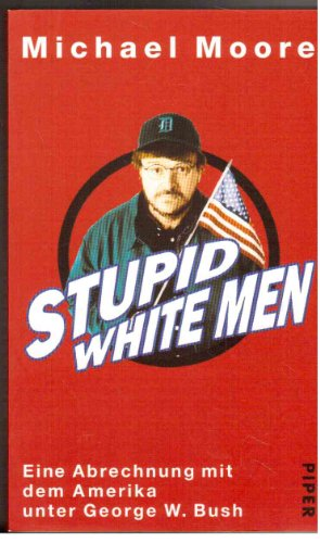 9780143003137: STUPID WHITE MEN: And Other Sorry Excuses for the State of the Nation