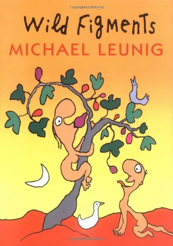 Wild Figments: First Edition (9780143003533) by Leunig, Michael