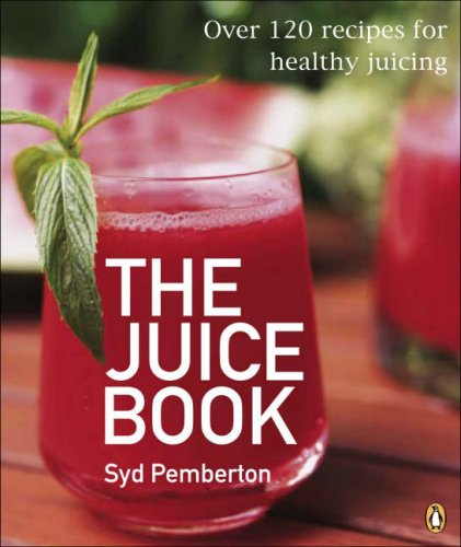 9780143003601: The Juice Book: Over 100 Recipes for Healthy Juicing